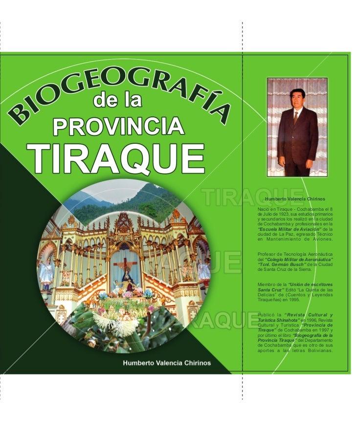 Humberto Valencia Chirinos  Nació en Tiraque - Cochabamba el 8 de Julio de 1923, sus estudios primarios y secundarios los ...