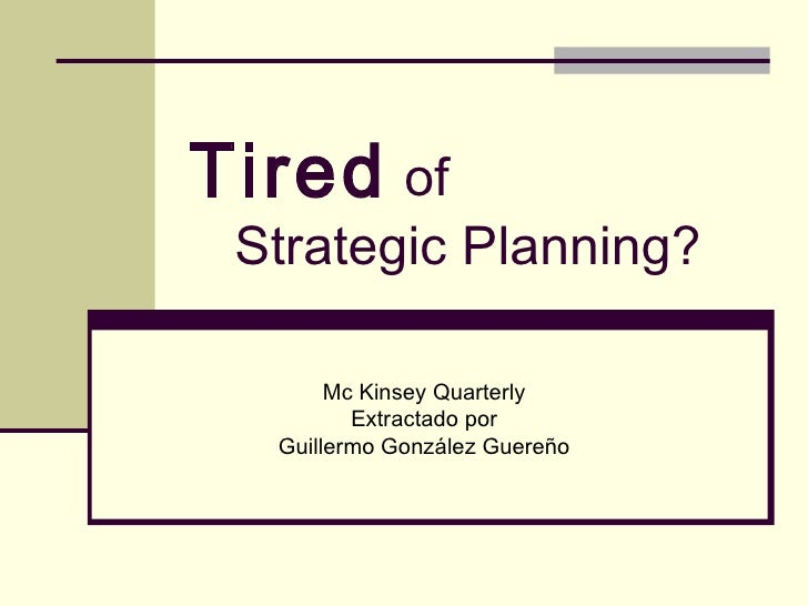 Tired Of Strategic Planning