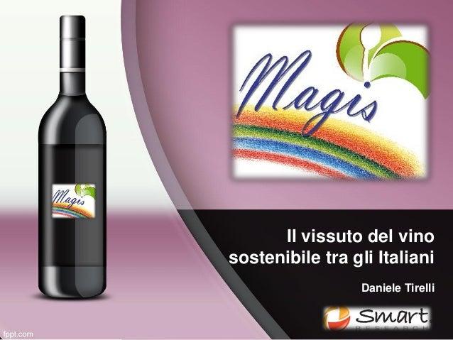 Il vissuto del vinosostenibile tra gli Italiani                  Daniele Tirelli