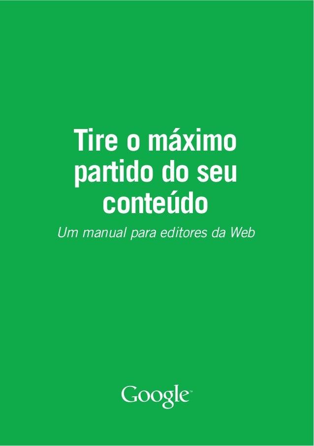 Tire o máximo  partido do seu     conteúdoUm manual para editores da Web