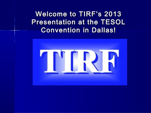 TIRF at 2013 TESOL - A Case for Online English Language Teacher Education