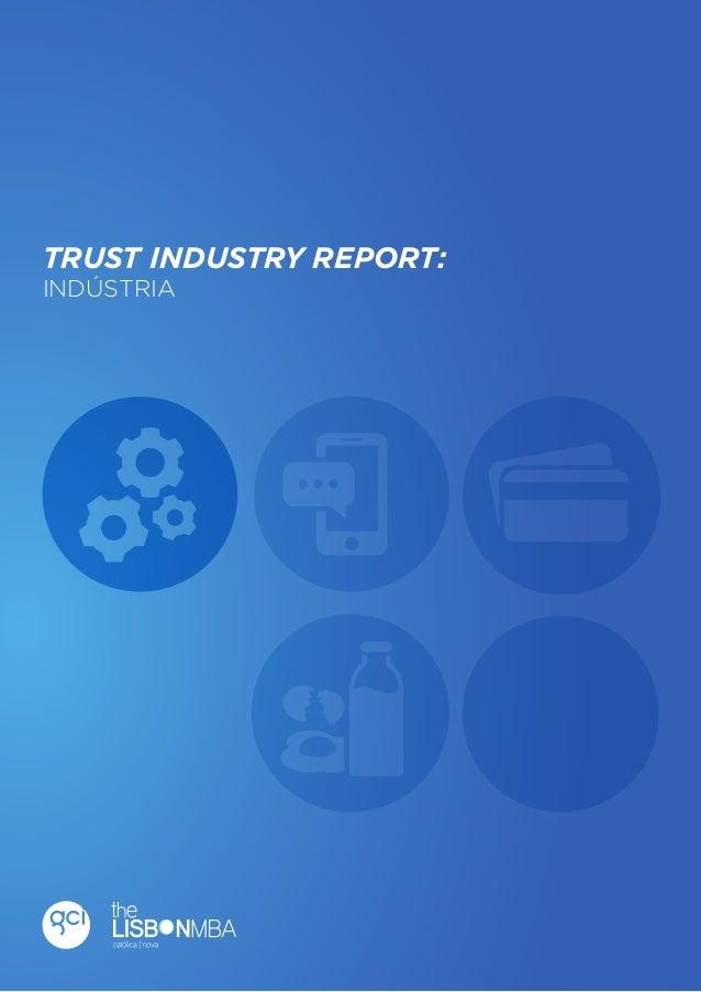 1  Trust Industry Report  TRUST INDUSTRY REPORT: INDÚSTRIA  Indústria