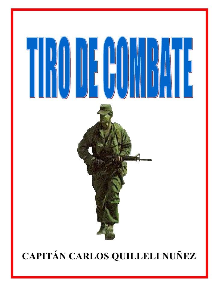 TIRO DE COMBATE CAPITÁN CARLOS QUILLELI NUÑEZ