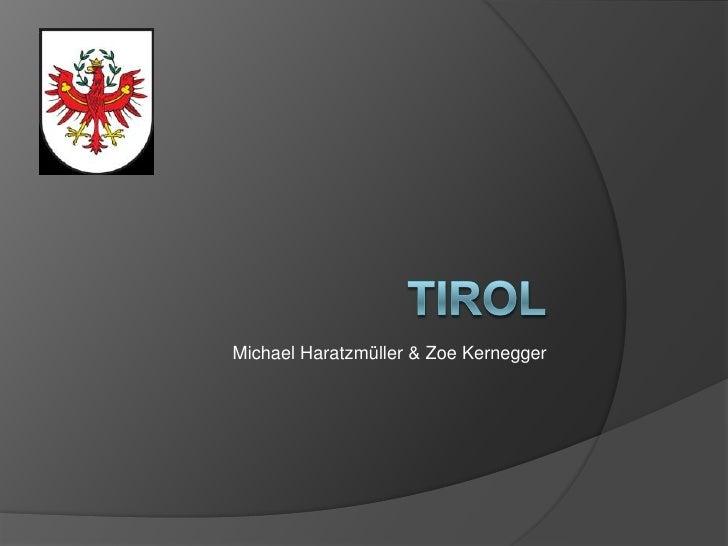 Tirol<br />Michael Haratzmüller & Zoe Kernegger<br />