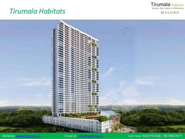Tirumala Habitats M U L U N D Email Id: info@bigmove.in Call now: 9619755368 / 9619667875Website: www.bigmove.in