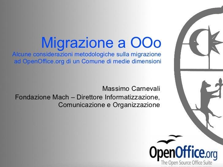 Migrazione a OOoAlcune considerazioni metodologiche sulla migrazionead OpenOffice.org di un Comune di medie dimensioni    ...