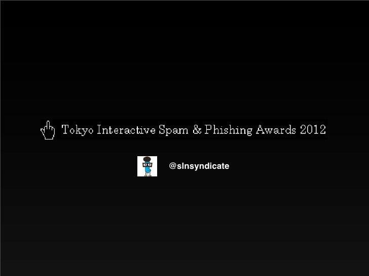 Tokyo Interactive Spam & Phishing Awards 2012 at GXEB#5