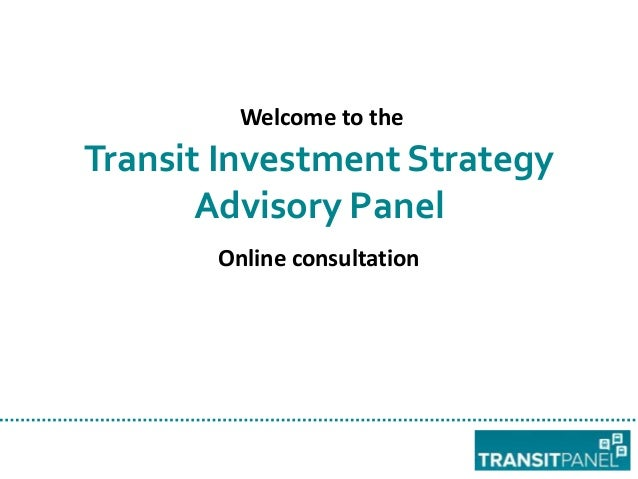 Welcome to the  Transit Investment Strategy Advisory Panel Online consultation