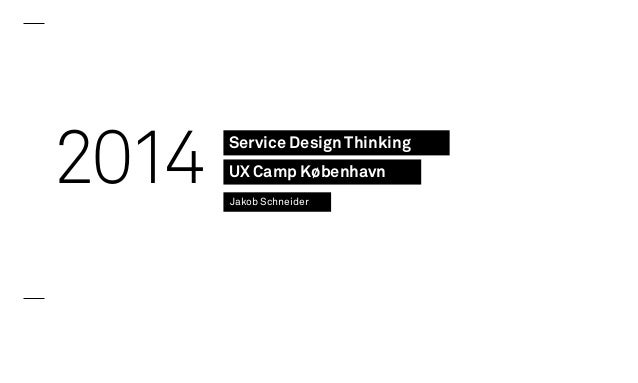 This is Service Design Thinking @ UXCamp CPH 4-2014