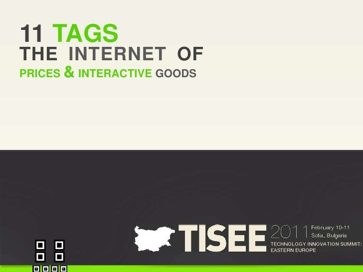 11 TAGS<br />THE INTERNET OF<br />PRICES & INTERACTIVE GOODS<br />