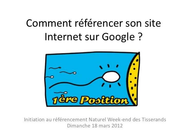 Comment référencer son site   Internet sur Google ?Initiation au référencement Naturel Week-end des Tisserands            ...