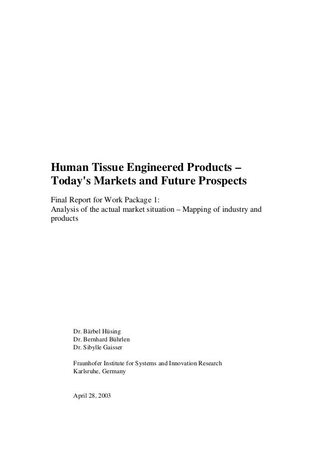 Human Tissue Engineered Products –Todays Markets and Future ProspectsFinal Report for Work Package 1:Analysis of the actua...