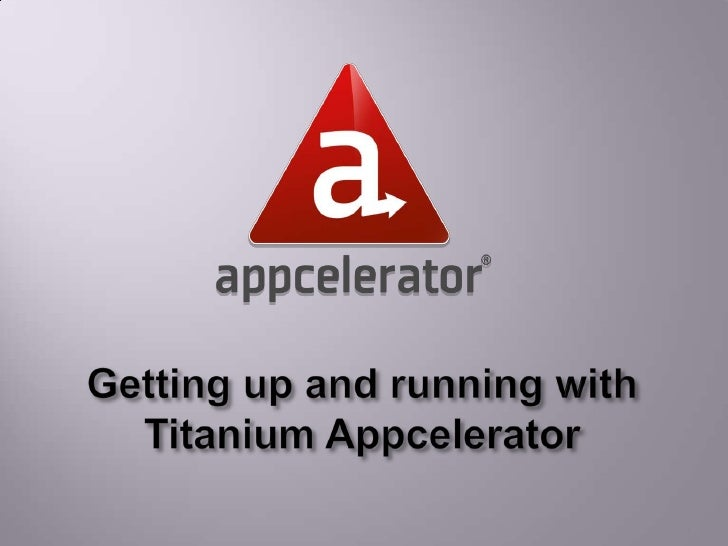 Getting up and running with Titanium Appcelerator<br />1<br />