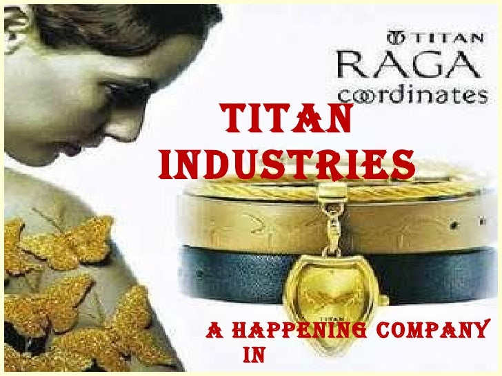 Titan IndustrieS A Happening Company in  Happening India !!!