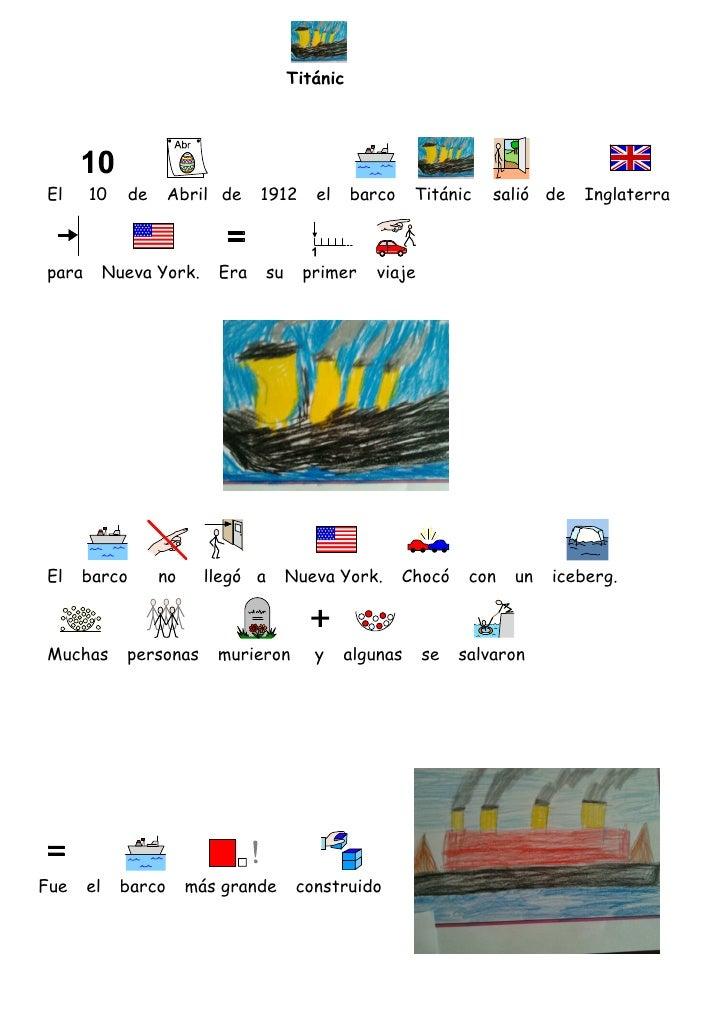 TitánicEl     10     de      Abril de   1912    el     barco    Titánic    salió de   Inglaterrapara        Nueva York.   ...