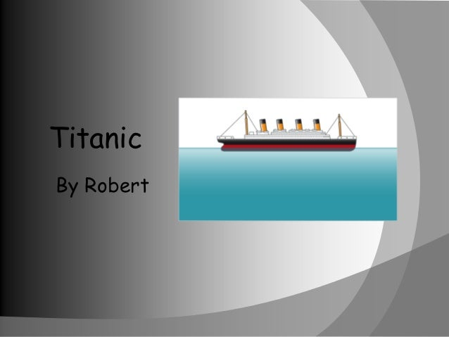 Titanic By Robert
