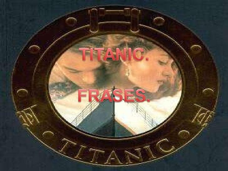 Titanic(Frases)Em 8 Minutos...
