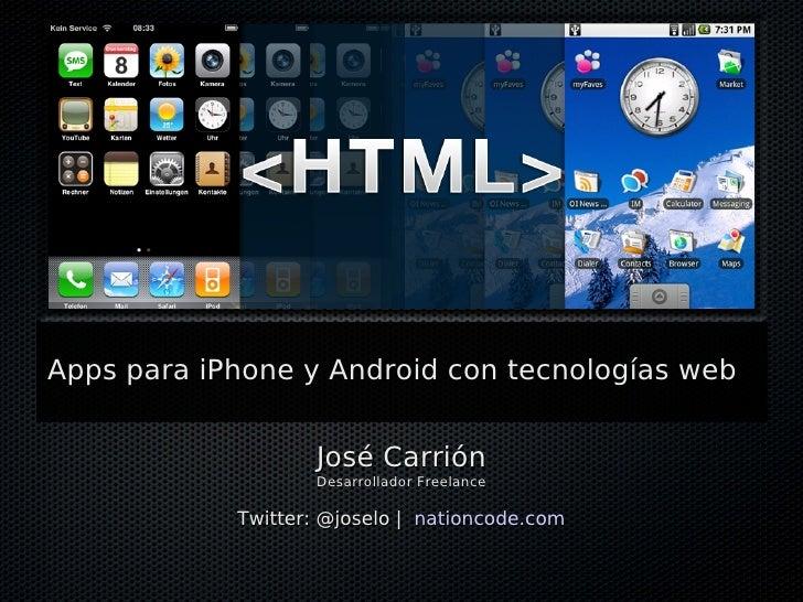 Apps para iPhone y Android con tecnologías web - José Carrión