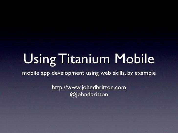 Using Titanium Mobile