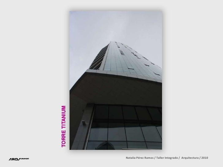 TORRE TITANIUM<br />Natalia Pérez Ramos / Taller Integrado /  Arquitectura / 2010<br />