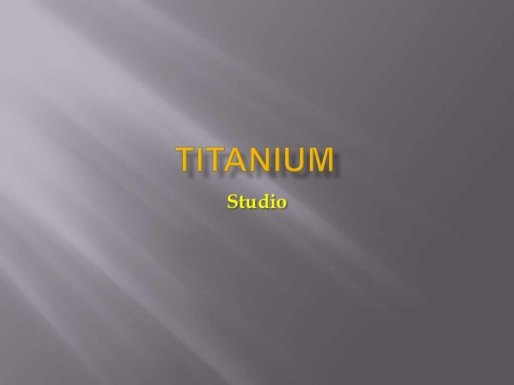 Titanium Studio [Updated - 18/12/2011]