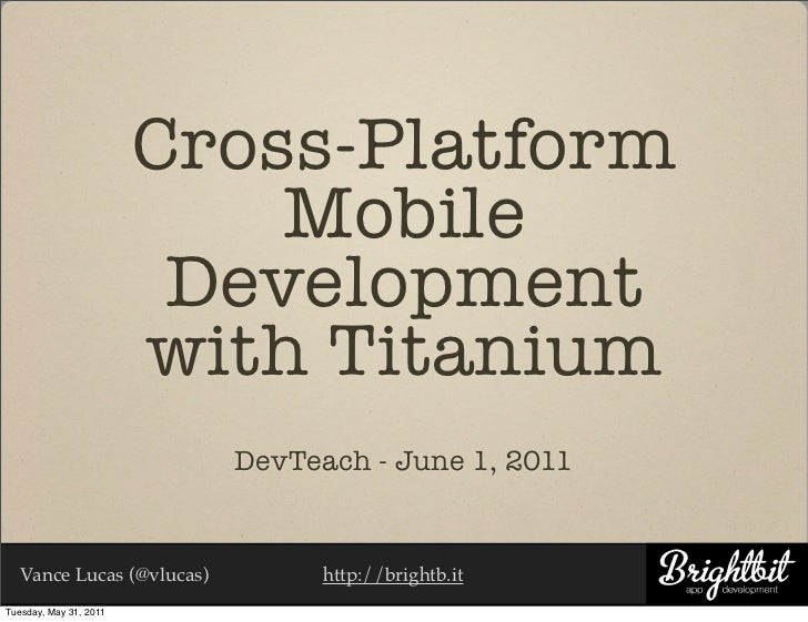 Cross-Platform                            Mobile                         Development                        with Titanium ...