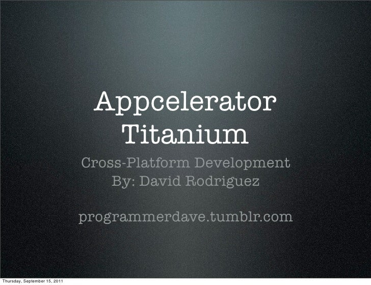 Appcelerator                                 Titanium                               Cross-Platform Development            ...