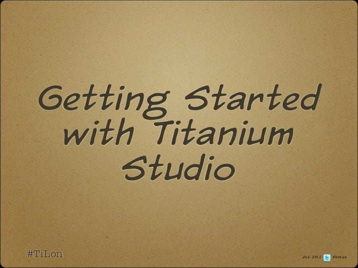 Getting Started with Titanium Studio