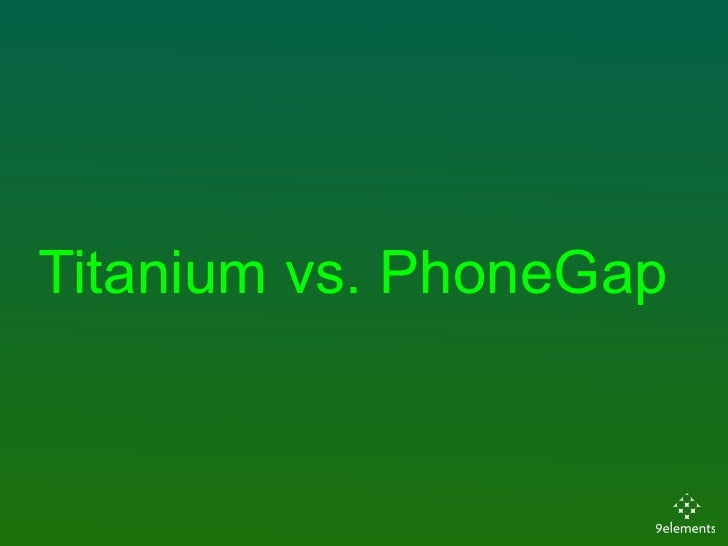 Titanium vs. PhoneGap