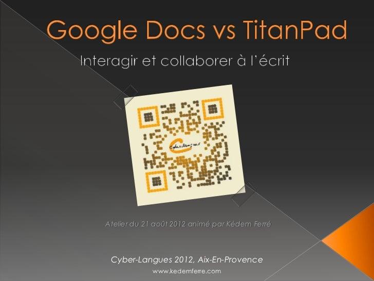 Atelier du 21 août 2012 animé par Kédem Ferré Cyber-Langues 2012, Aix-En-Provence            www.kedemferre.com