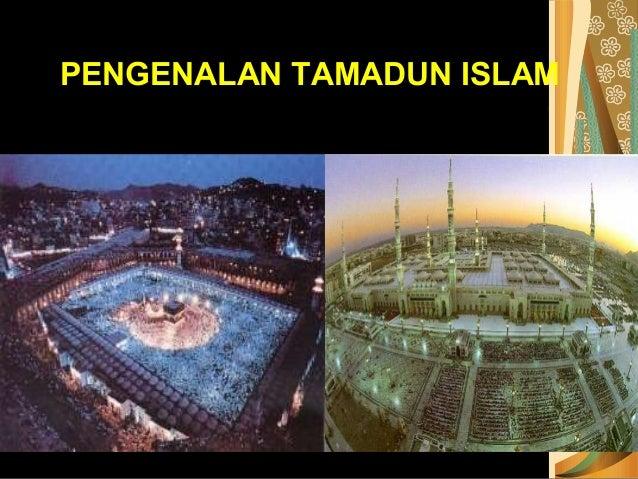 1 . PENGENALAN TAMADUN ISLAM PENGENALAN TAMADUN ISLAM
