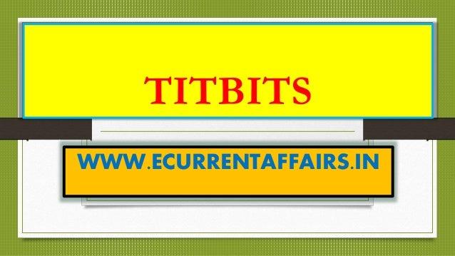 TITBITS WWW.ECURRENTAFFAIRS.IN