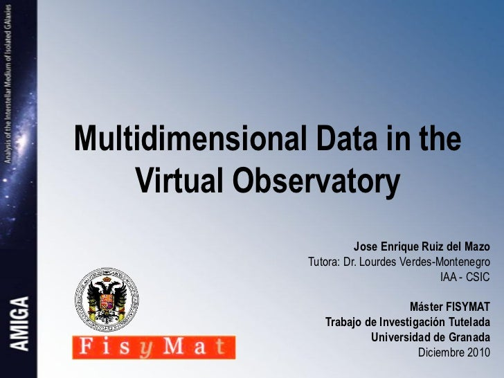 Multidimensional Data in the    Virtual Observatory                          Jose Enrique Ruiz del Mazo                Tut...
