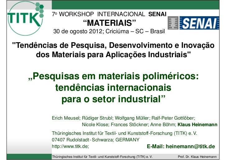"7o WORKSHOP INTERNACIONAL SENAI                               ""MATERIAIS""          30 de ogosto 2012; Criciúma – SC – Bras..."