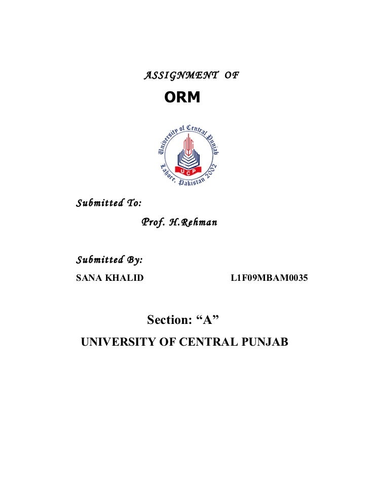 ASSIGNMENT OF                    ORMSubmitted To:                P rof. H.RehmanSubmitted By:SANA KHALID                  ...