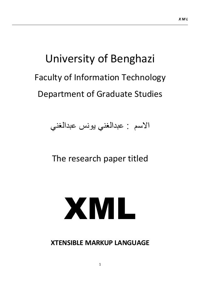 XML  University of BenghaziFaculty of Information TechnologyDepartment of Graduate Studies    The research paper titled   ...