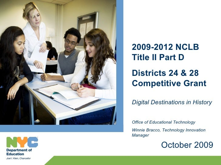 2009-2012 NCLB Title II Part D Districts 24 & 28 Competitive Grant  Digital Destinations in History   Office of Educationa...