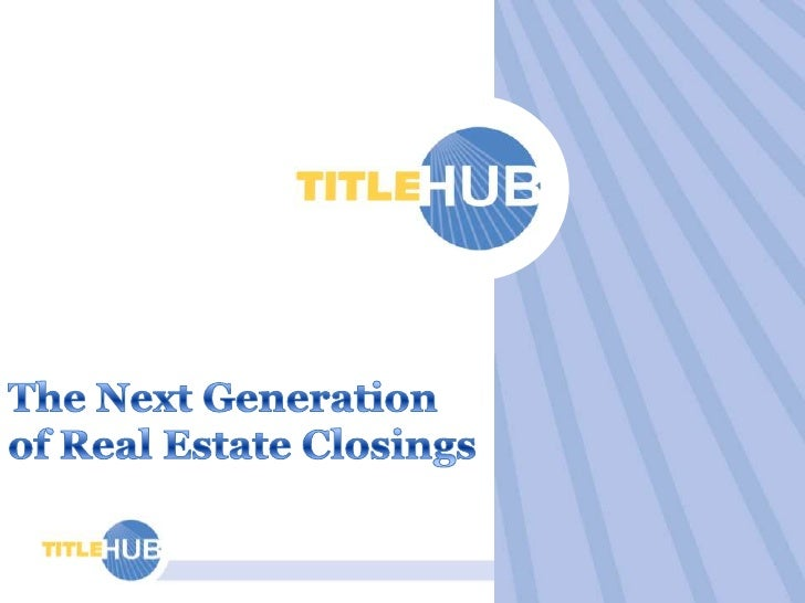 The Next Generation of Real Estate Closings<br />