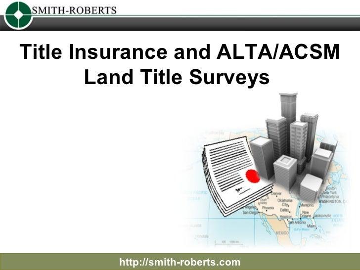 Title Insurance and ALTA/ACSM Land Title Surveys