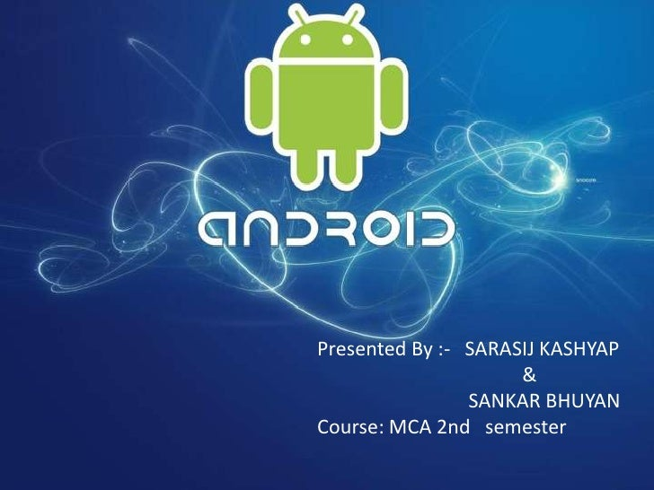 Presented By :- SARASIJ KASHYAP                     &                SANKAR BHUYANCourse: MCA 2nd semester