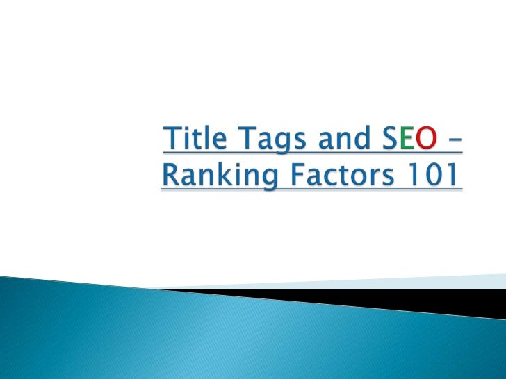  When   it comes to top factors that increase search engine rankings title tags are at the top of any competent SEOs list...
