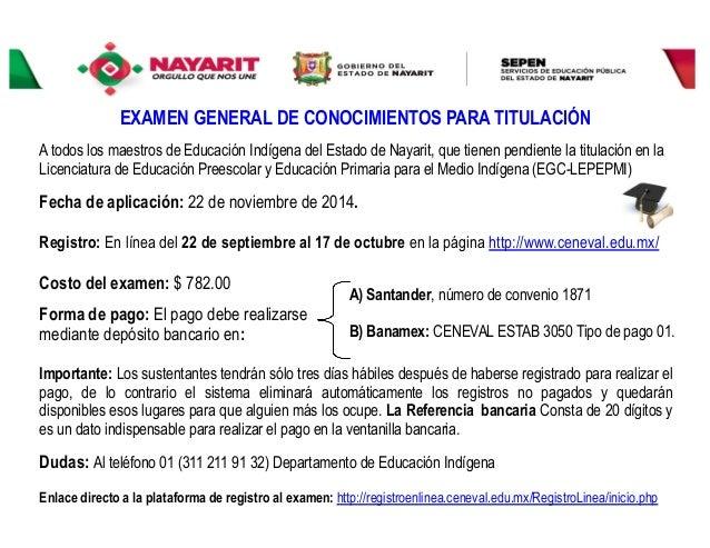 EXAMEN GENERAL DE CONOCIMIENTOS PARA TITULACIÓN  A todos los maestros de Educación Indígena del Estado de Nayarit, que tie...