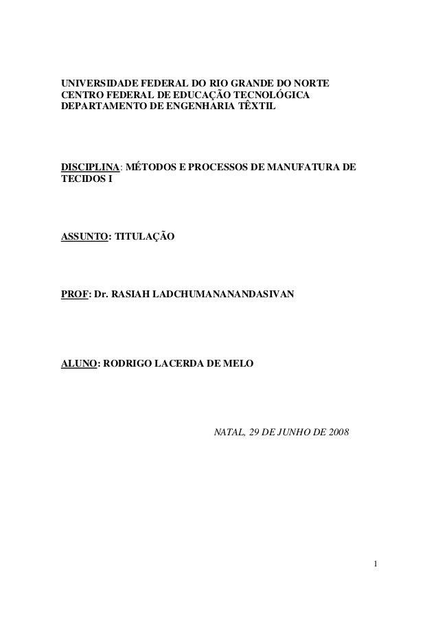 UNIVERSIDADE FEDERAL DO RIO GRANDE DO NORTECENTRO FEDERAL DE EDUCAÇÃO TECNOLÓGICADEPARTAMENTO DE ENGENHARIA TÊXTILDISCIPLI...