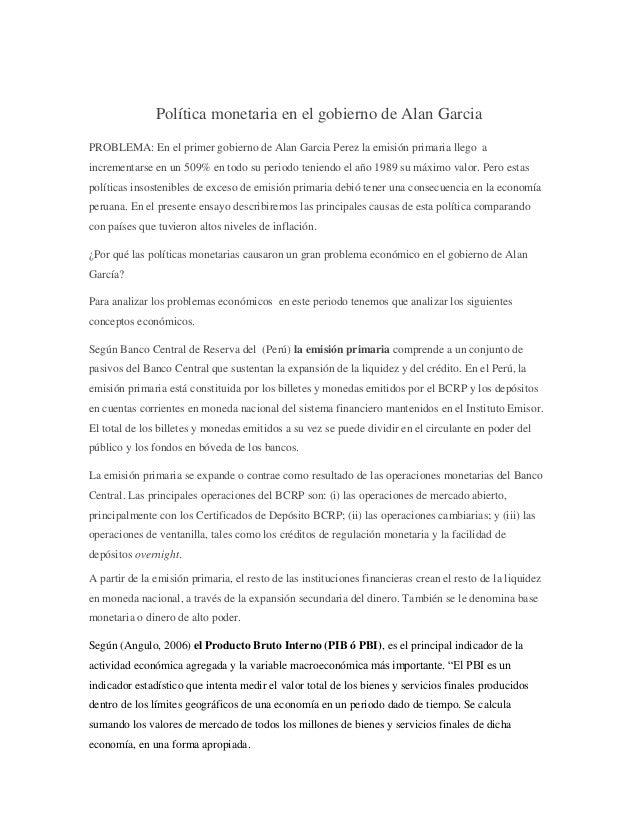 Política monetaria en el gobierno de Alan Garcia PROBLEMA: En el primer gobierno de Alan Garcia Perez la emisión primaria ...