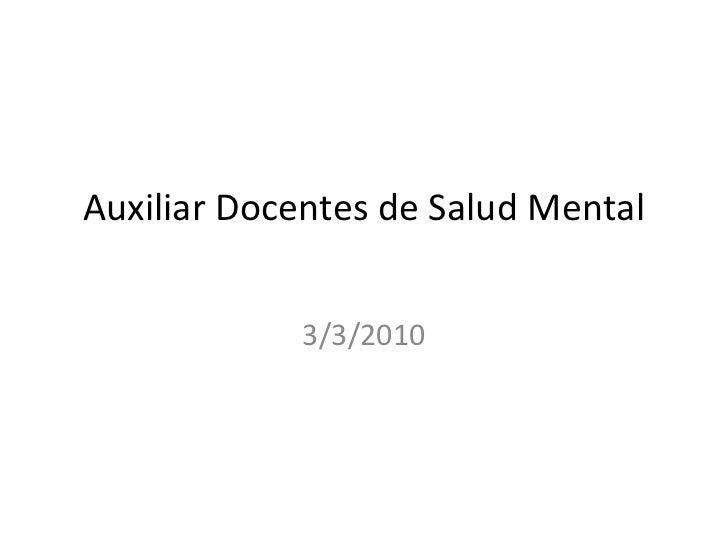 Auxiliar Docentes de Salud Mental            3/3/2010
