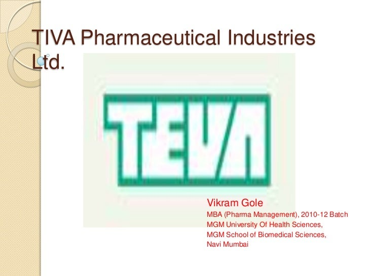TIVA Pharmaceutical Industries Ltd.<br />VikramGole<br />MBA (Pharma Management), 2010-12 Batch<br />MGM University Of Hea...