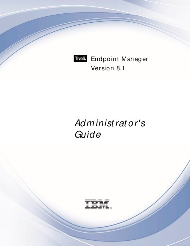 Tivoli endpoint manager_administrators_guide_81