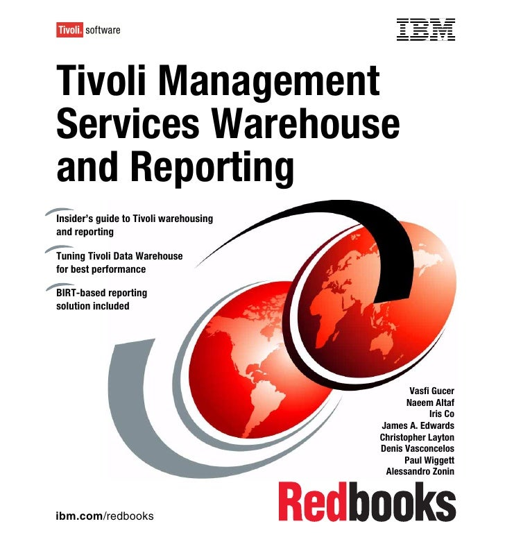 Front coverTivoli ManagementServices Warehouseand ReportingInsider's guide to Tivoli warehousingand reportingTuning Tivoli...