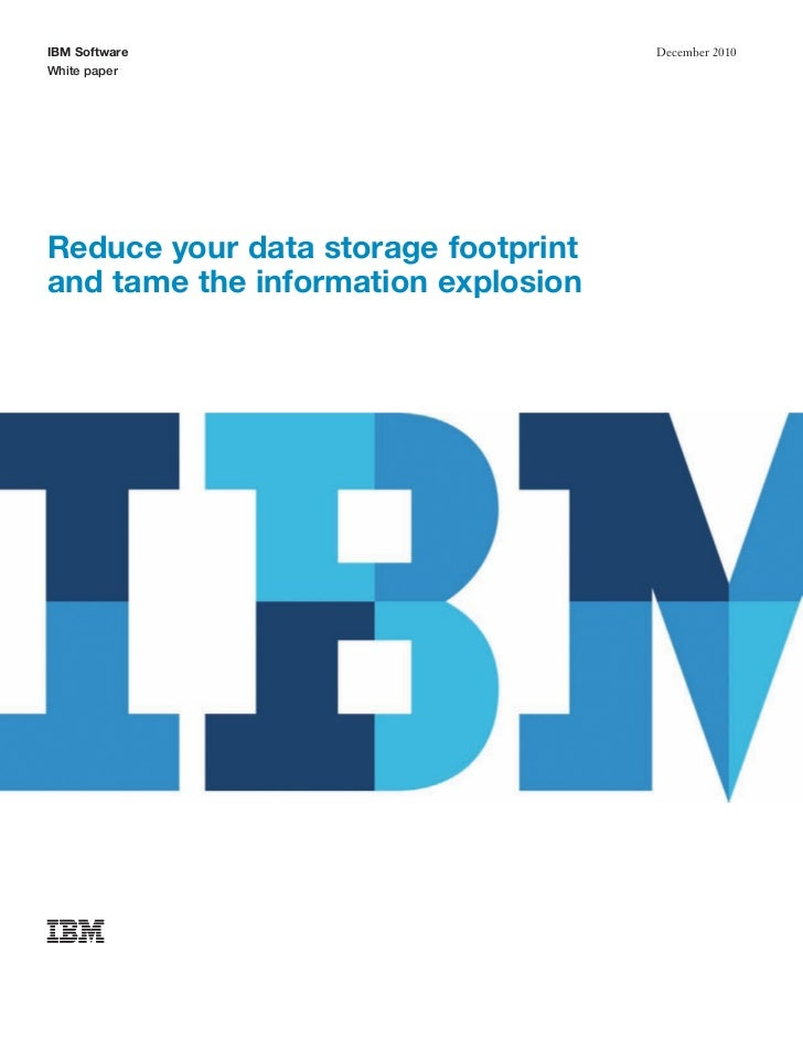 IBM Software                         December 2010White paperReduce your data storage footprintand tame the information ex...