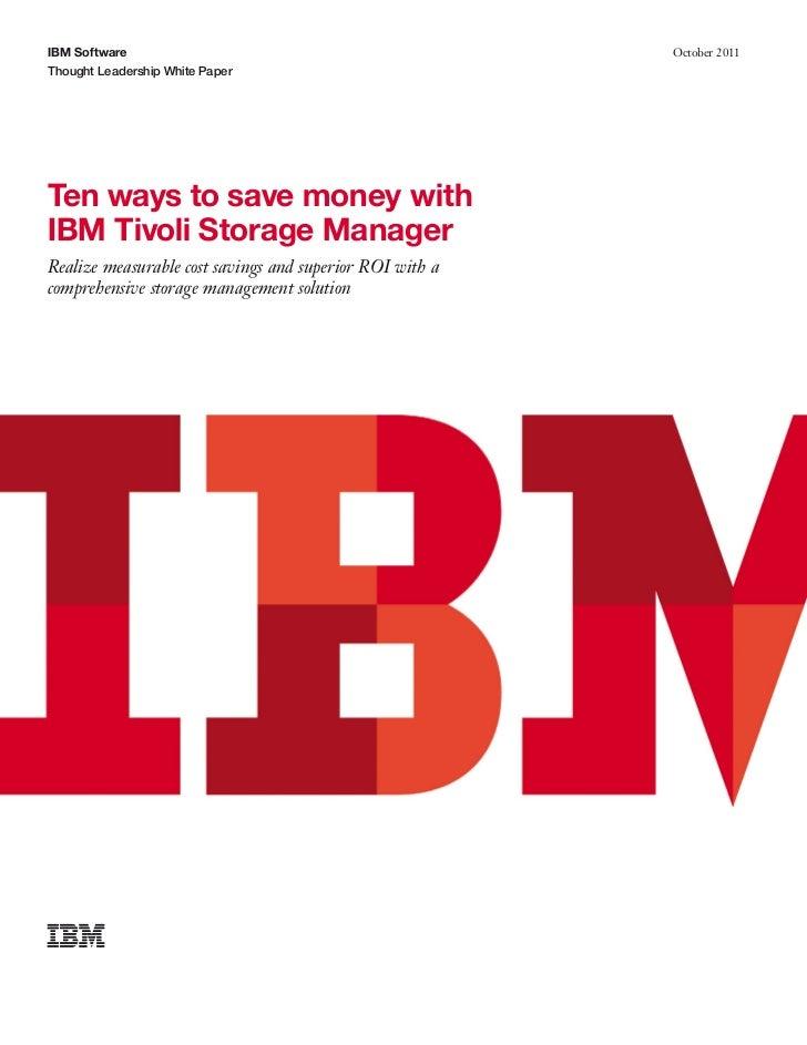 Ten ways to save money with Tivoli Storage Manager